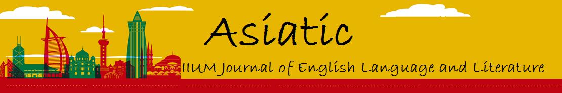 Asiatic: IIUM Journal of English Language and Literature